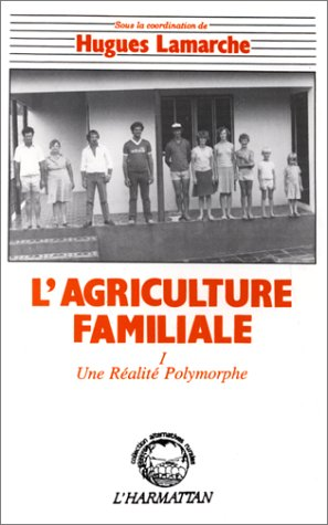 L'Agriculture Familiale T.1 ; Une Realite Polymorphe