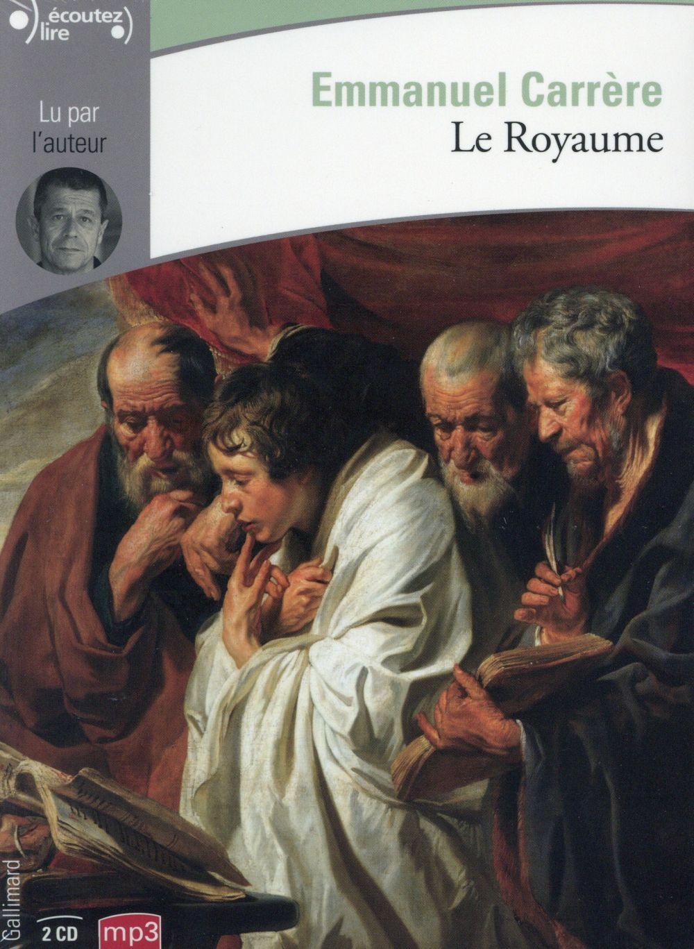 Le royaume / Emmanuel Carrère   Carrère, Emmanuel (1957-....)