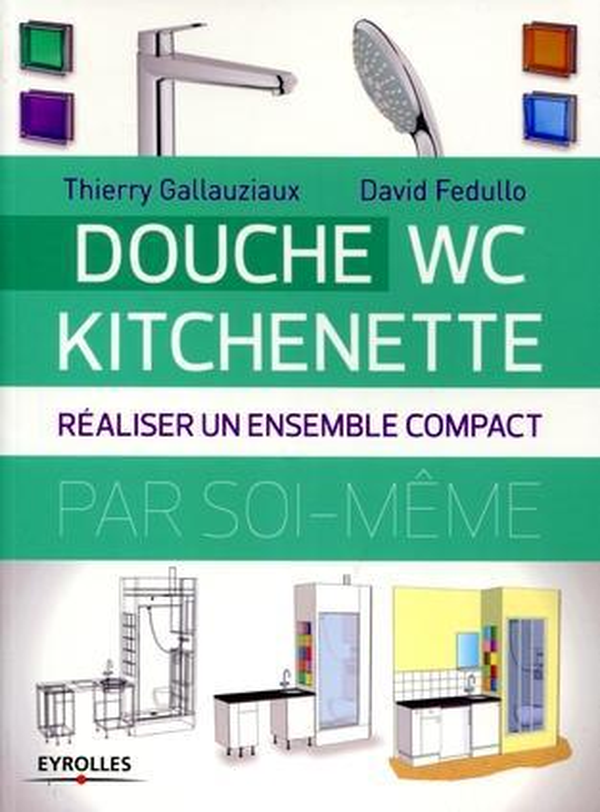 Douche ; Wc ; Kitchenette ; Realiser Un Ensemble Compact