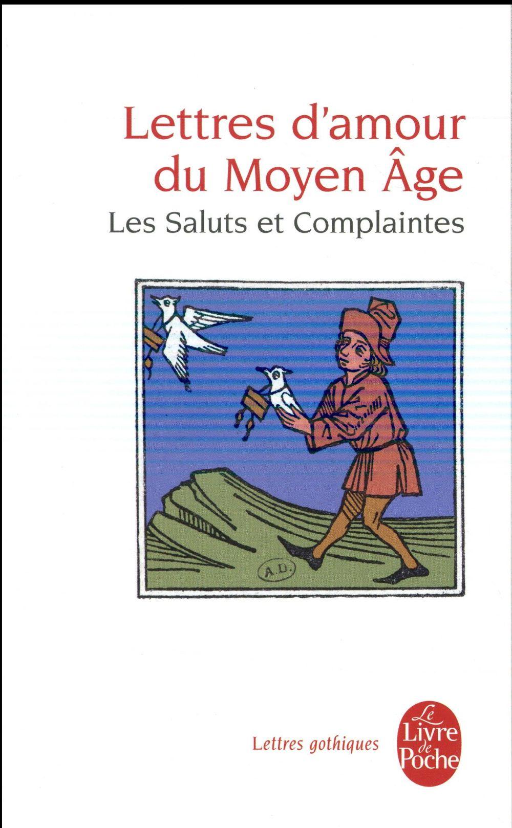 Lettres d'amour du Moyen Age ; les Saluts et les Complaintes