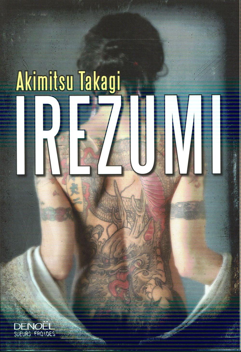 Irezumi : roman | Takagi, Akimitsu. Auteur