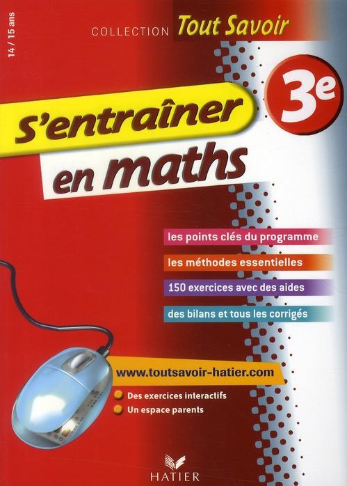 Tout Savoir; S'Entrainer En Maths ; 3eme