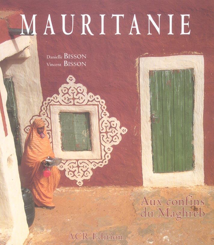 Mauritanie, Aux Confins Du Maghreb