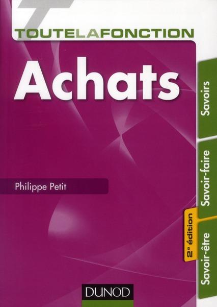 Toute La Fonction Achats ; Savoirs, Savoir-Faire, Savoir-Etre (2e Edition)