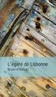 L'EGARE DE LISBONNE