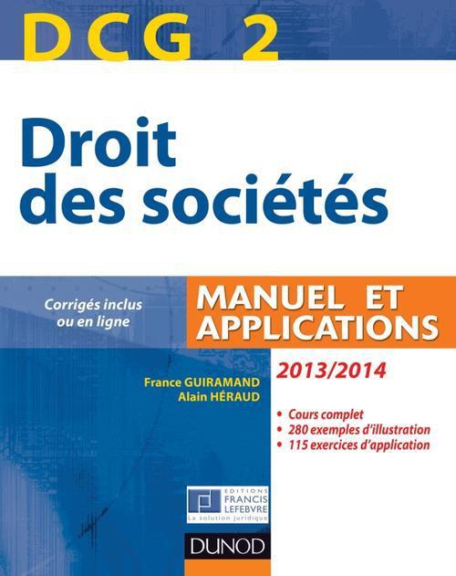 Dcg 2 ; Droit Des Societes ; Manuel Et Applications (Edition 2013/2014)
