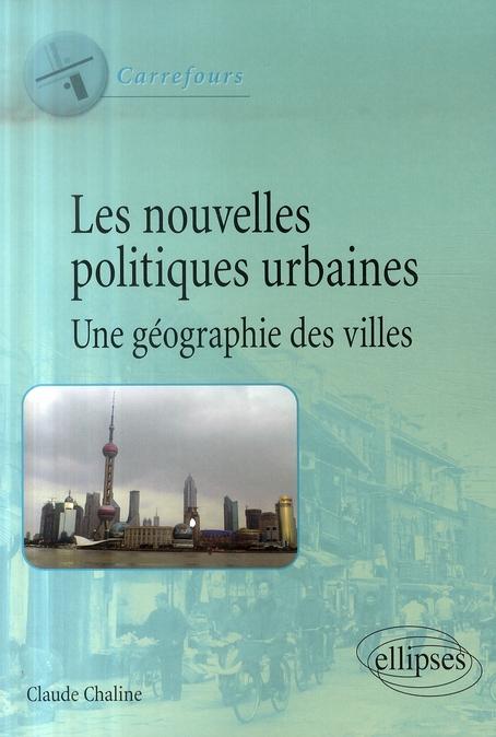 Les Nouvelles Politiques Urbaines ; Une Geographie Des Villes