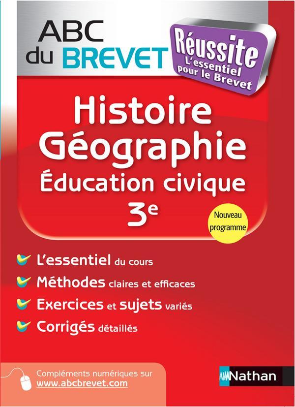 Abc Du Brevet Reussite T.304; Histoire-Geographie ; Education Civique 3e