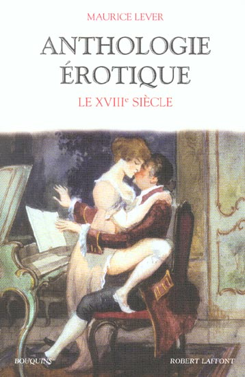ANTHOLOGIE EROTIQUE : LE XVIII  SIECLE