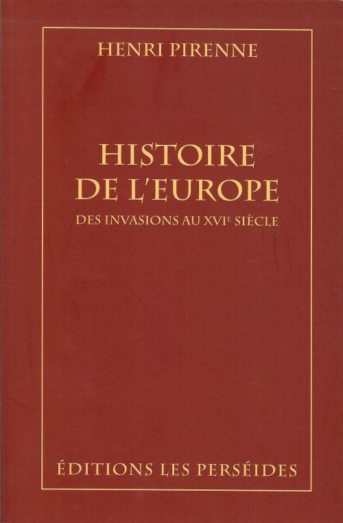 Histoire De L'Europe ; Des Invasions Au Xvie Siecle