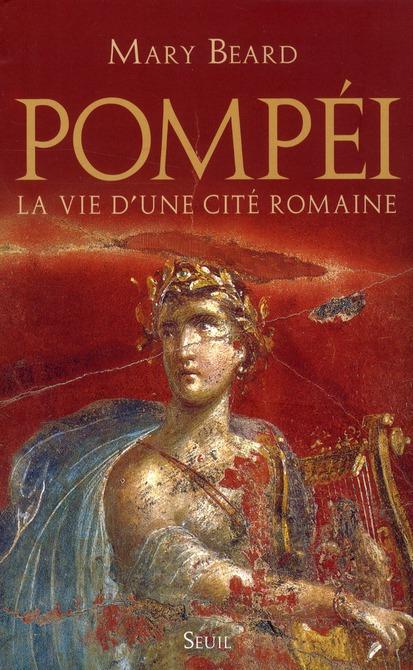 Pompei, La Vie D'Une Cite Romaine