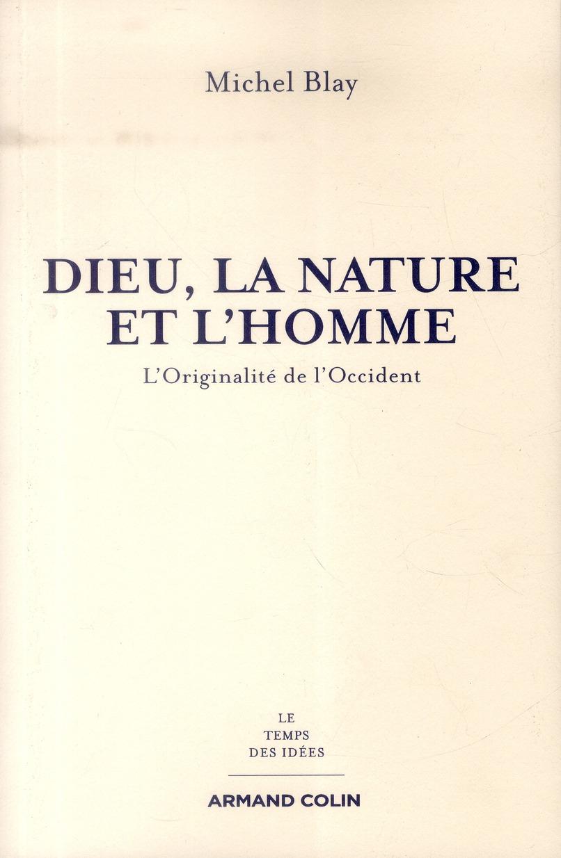 DIEU, LA NATURE ET L'HOMME : L'ORIGINALITE DE L'OCCIDENT*