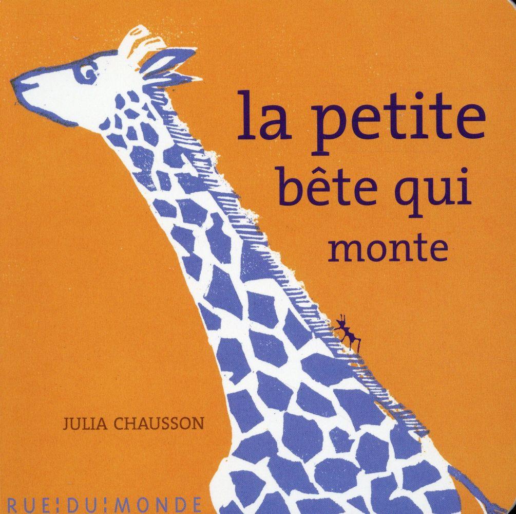 La petite bête qui monte / Julia Chausson   Chausson, Julia (1977-)