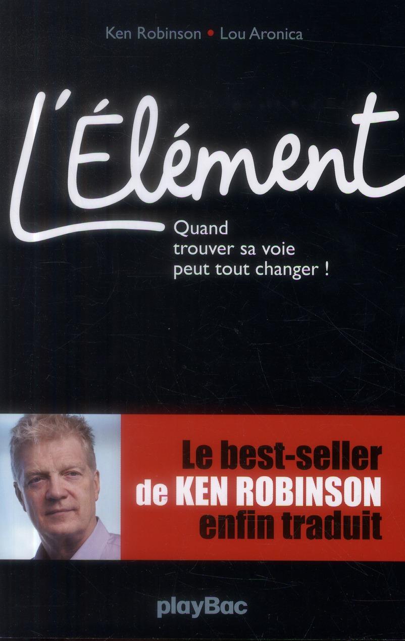 L'Element ; Quand Trouver Sa Voie Peut Tout Changer !
