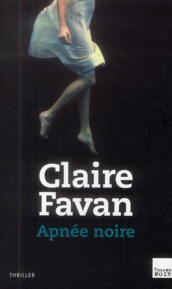 Apnée noire / Claire Favan | Favan, Claire (1976-....)