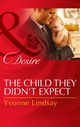 The Child They Didn't Expect (Mills   Boon Desire) (Billionaires and B
