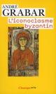 L'ICONOCLASME BYZANTIN