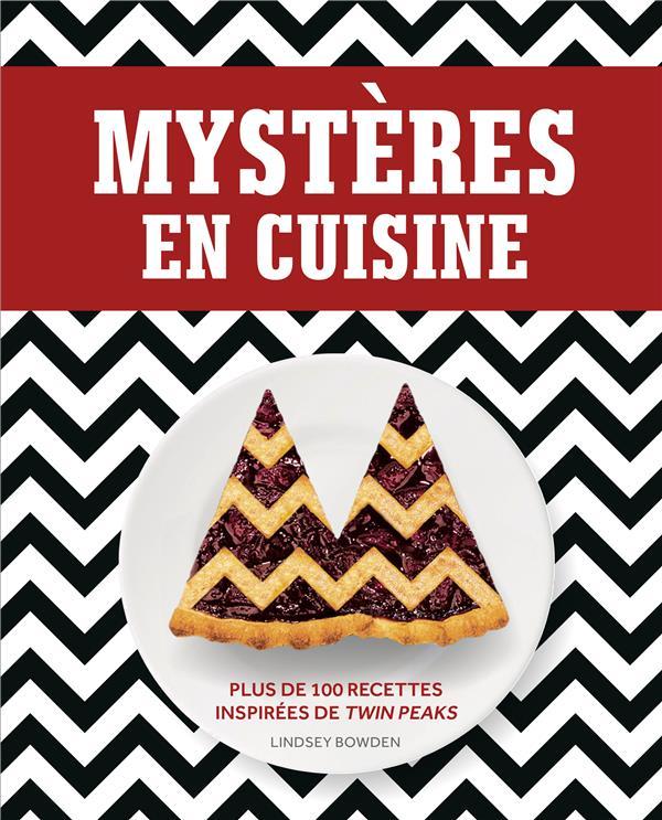 Mystères en cuisine ; plus de 100 recettes inspirées de twin peaks
