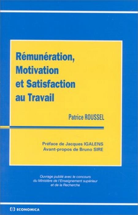 Remuneration Motivation Et Satisfaction Au Travail