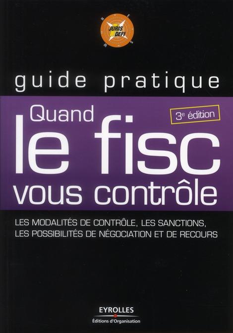 Quand Le Fisc Vous Controle ; Guide Pratique (3e Edition)