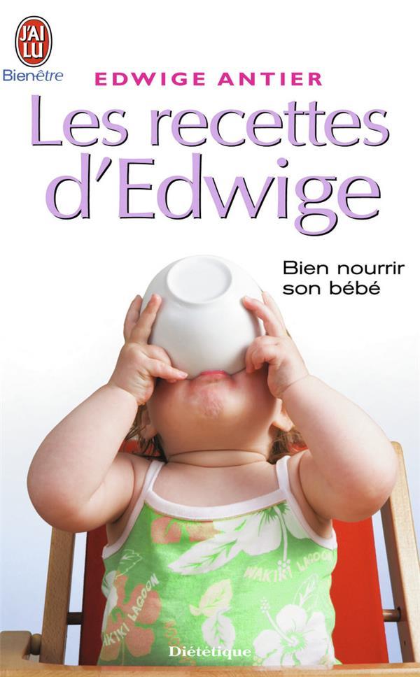 Les Recettes D'Edwige ; Bien Nourrir Son Bebe