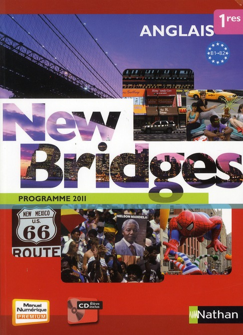 New Bridges; Anglais ; 1ere ; Manuel De L'Eleve (Edition 2011)