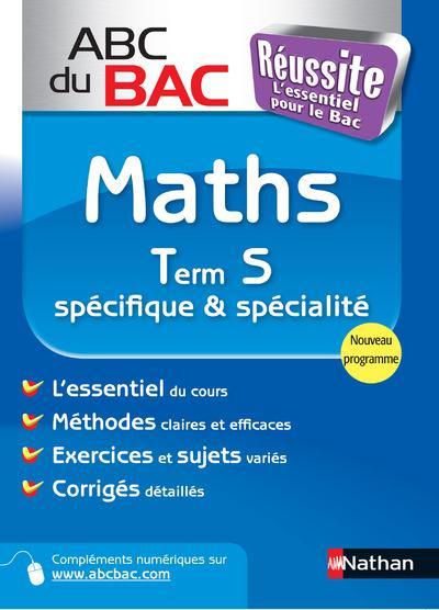 Abc Du Bac Reussite T.1; Math ; Term S ; Specifique Et Specialite