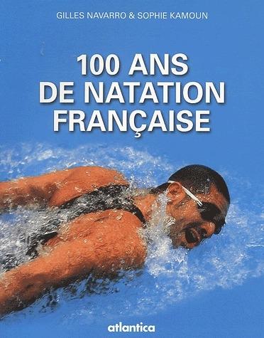 100 Ans De Natation Francaise