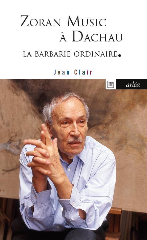 LA BARBARIE ORDINAIRE : ZORAN MUSIC A DACHAU