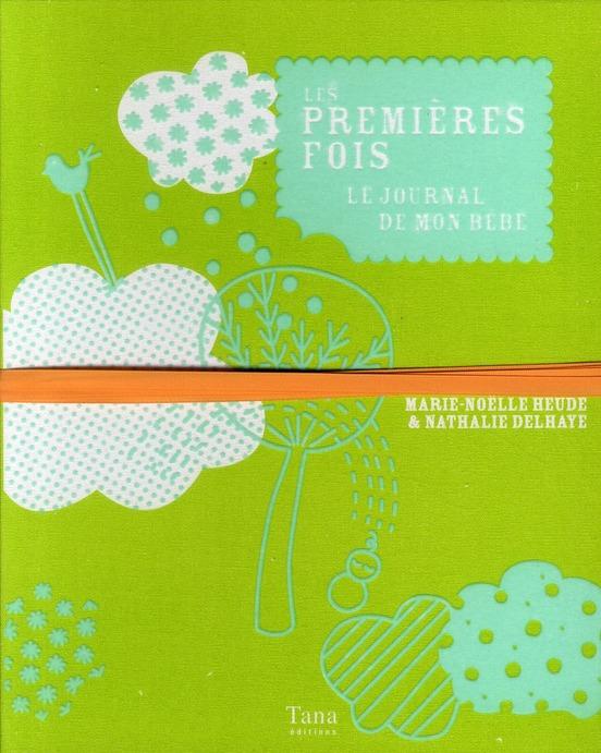 Les Premieres Fois ; Le Journal De Mon Bebe