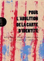 Couverture de Pour L Abolition De La Carte D'Identite