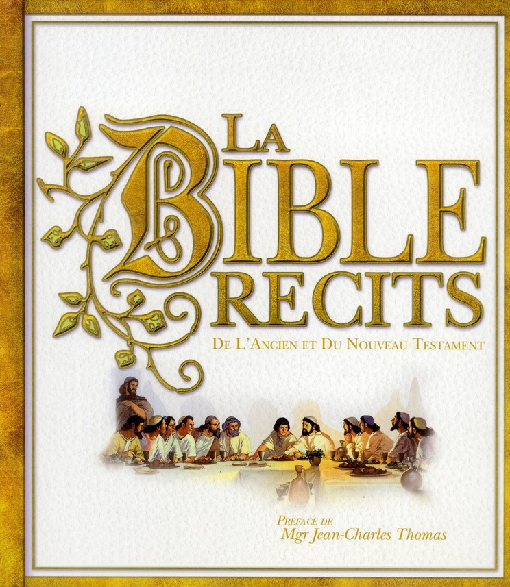 La Bible ; Recits De L'Ancien Et Du Nouveau Testament