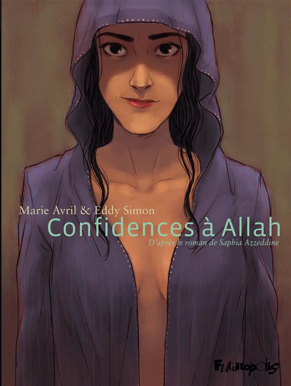 Confidences à Allah : d'après le roman de Saphia Azzeddine | Simon, Eddy