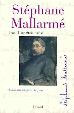 Stephane Mallarme ; L'Absolu Au Jour Le Jour