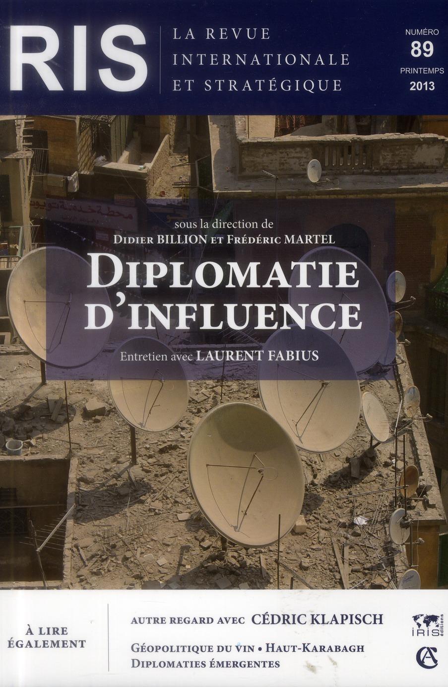 Revue Internationale Et Strategique T.89; Diplomatie D'Influence