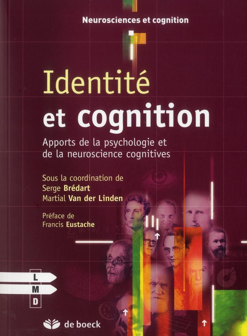 Identite Et Cognition ; Apports De La Psychologie Et De La Neuroscience Cognitive