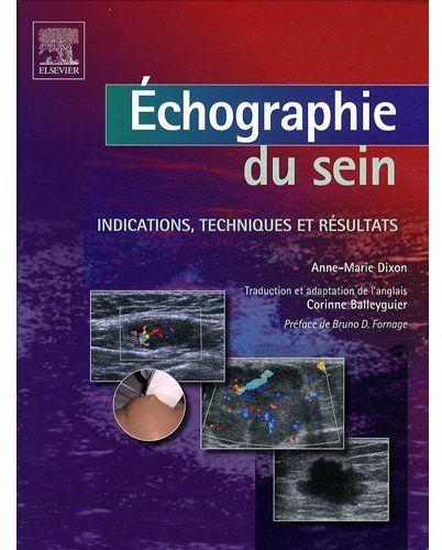 Echographie Du Sein ; Indications, Techniques Et Resultats
