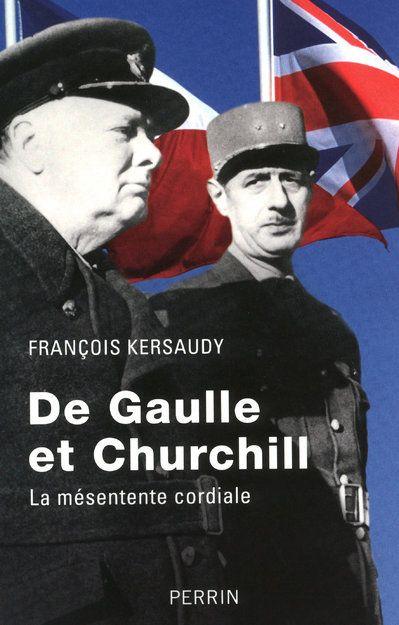 DE GAULLE ET CHURCHILL, LA MESENTENTE CORDIALE