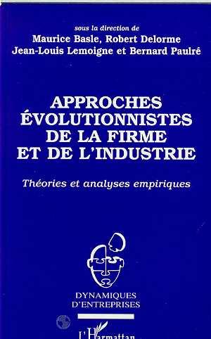 Approches Evolutionnistes De La Firme Et De L'Industrie ; Theorie Et Analyses Empiriques