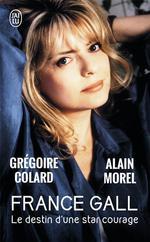 France Gall ; le destin d'une star courage - Colard / Morel
