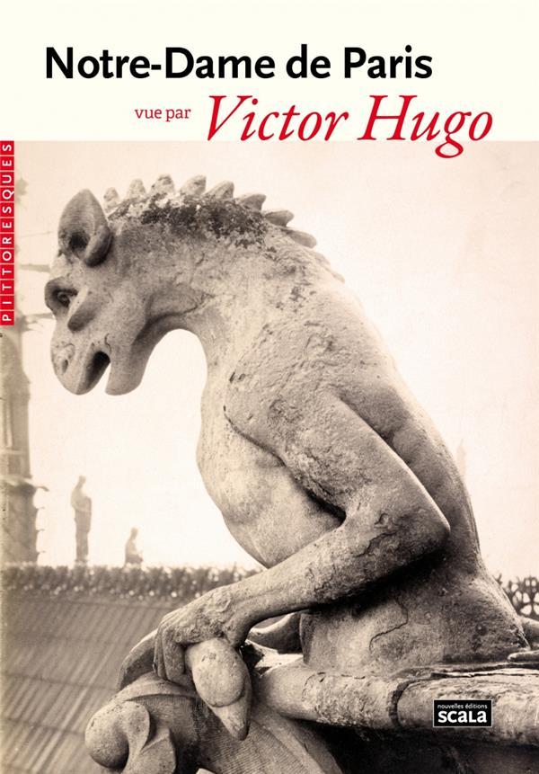 Notre-Dame de Paris vue par Victor Hugo