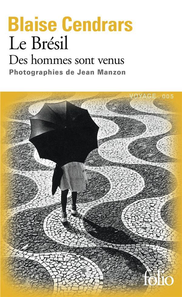 LE BRESIL, DES HOMMES SONT VENUS