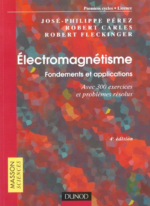 Electromagnetisme : Fondements Et Applications - 4eme Edition