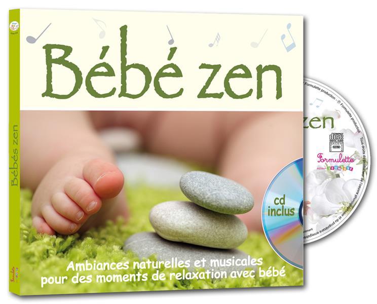 Bébé zen : musique relaxante, sons de la nature et chansons douces pour des moments de détente avec bébé |