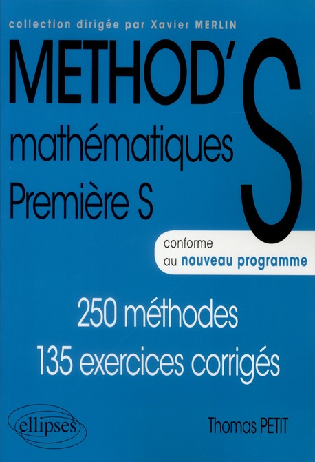 Method'S ; Mathematiques ; 1ere S ; 250 Methodes, 135 Exercices Corriges