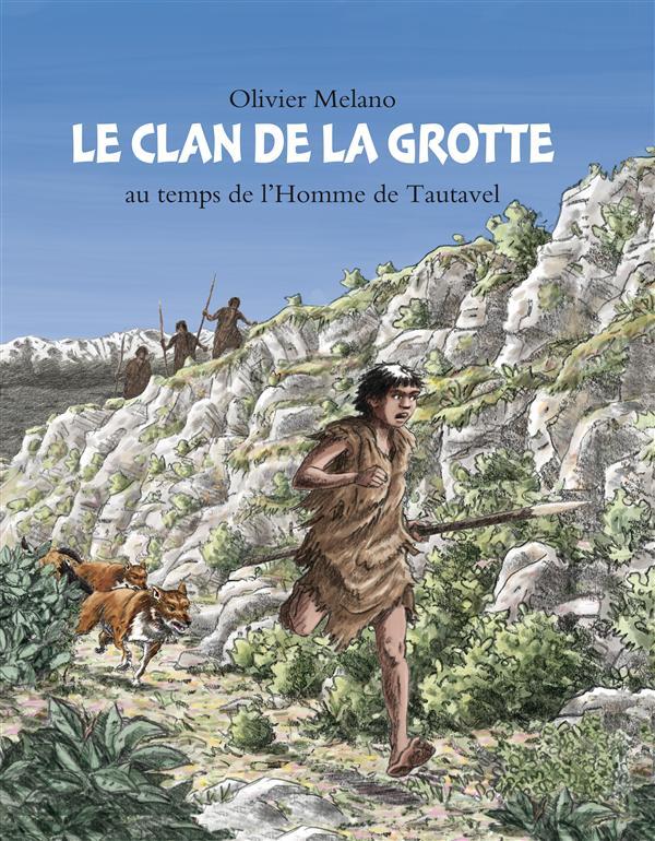 Le clan de la grotte au temps de l'homme de Tautavel