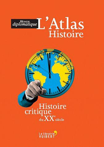 L'Atlas Histoire ; Histoire Critique Du Xx Siecle