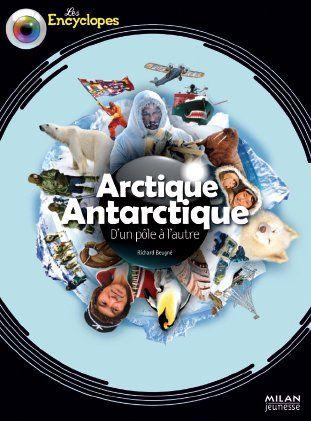 Arctique, Antarctique ; D'Un Pole A L'Autre
