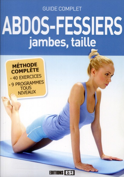 Guide Complet Abdos-Fessiers, Jambes, Taille