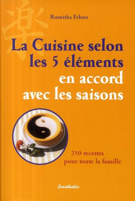 La Cuisine Selon Les 5 Elements En Accord Avec Les Saisons